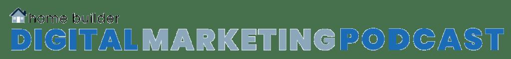 Home Builder Digital Marketing Podcast logo