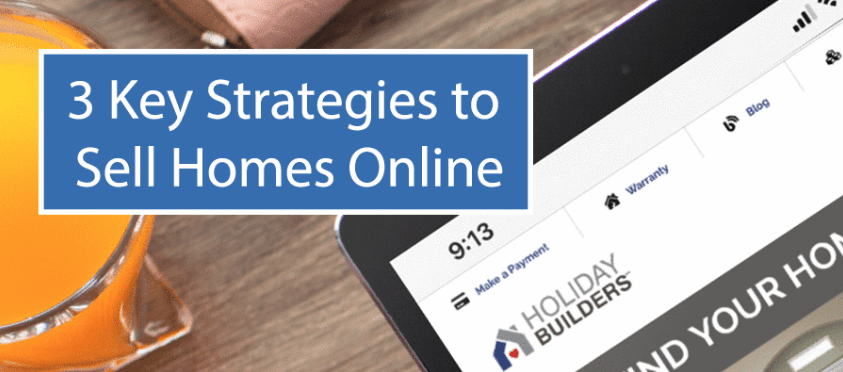 3 key strategies to sell homes online