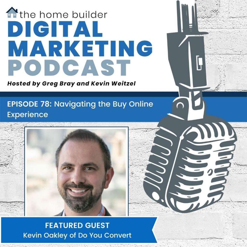 Home Builder Digital Marketing Podcast Episode 78