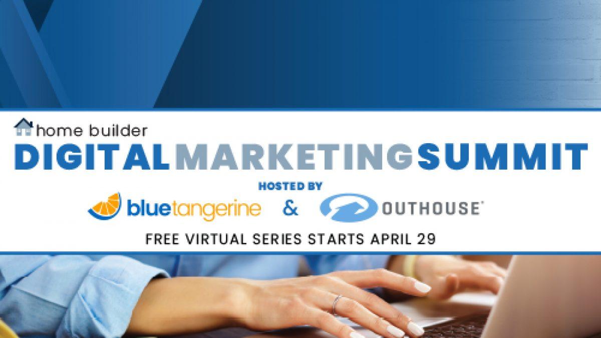 - Home Builder Digital Marketing SummitSummit Spring 2021